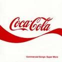 COCA COLA COMMERCIAL SONGS: SUPER MORE