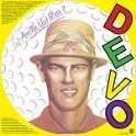 Q:ARE WE NOT MEN? A: WE ARE DEVO!